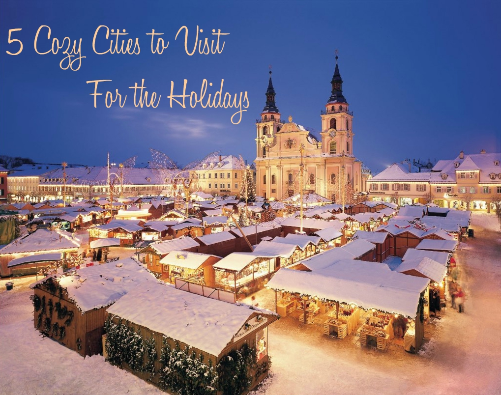 where to visit for christmas cozy christmas cities best places to travel for christmas - Best Places To Travel For Christmas